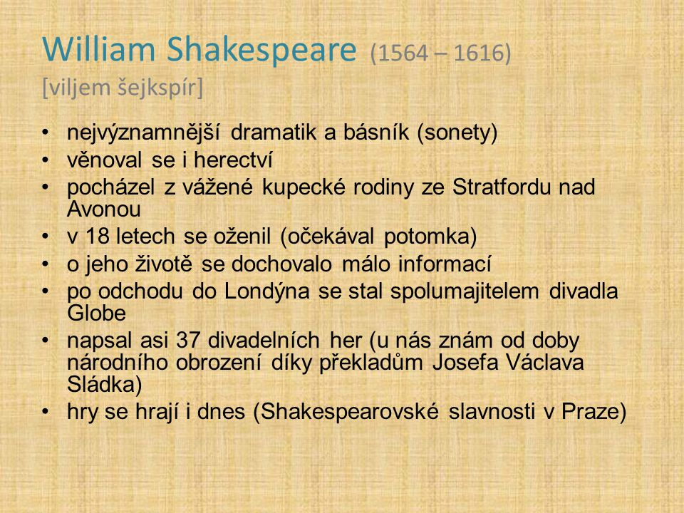 William Shakespeare (1564 – 1616) [viljem šejkspír]